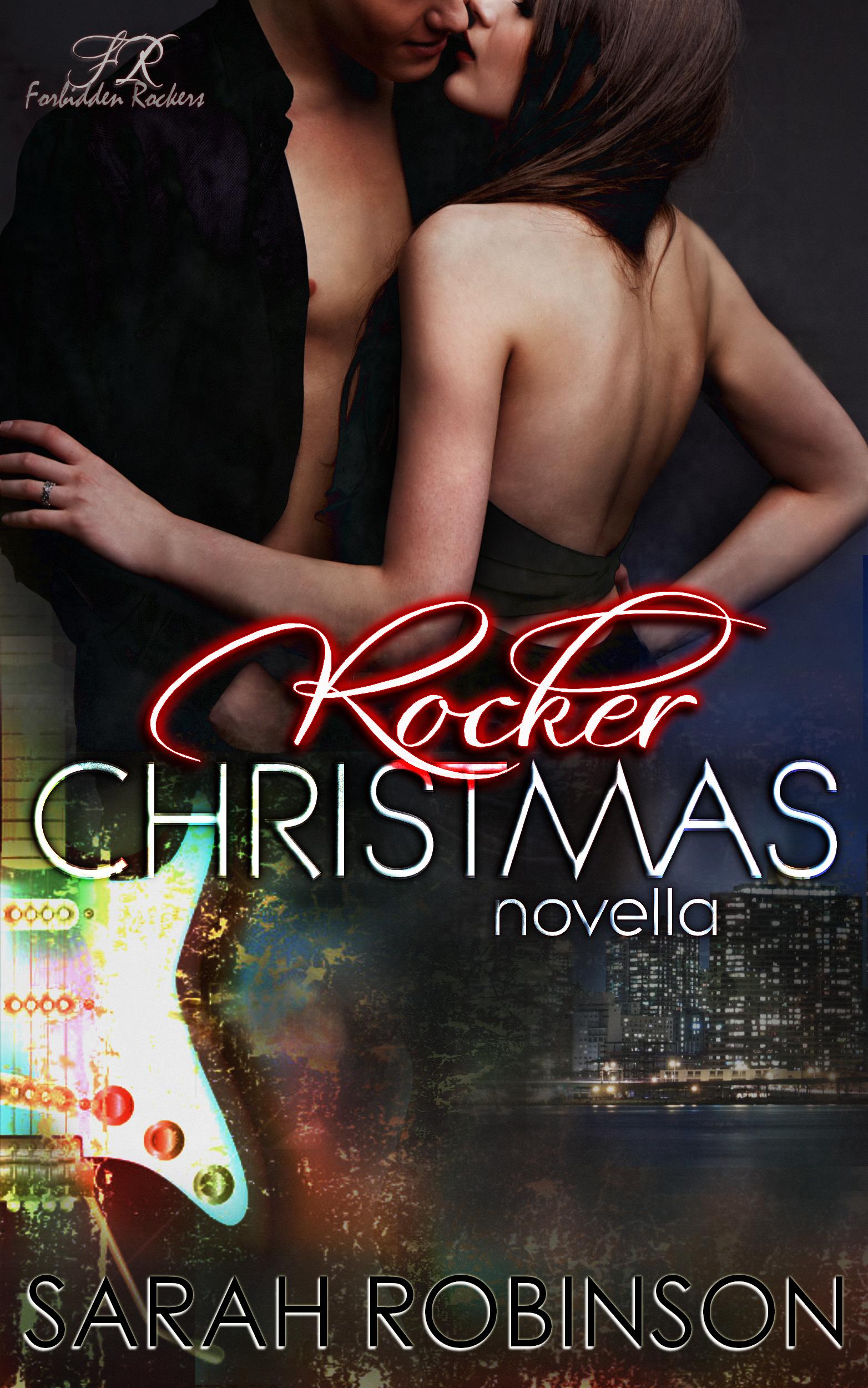 Rocker Christmas (Forbidden Rockers, #3)  by  Sarah  Robinson