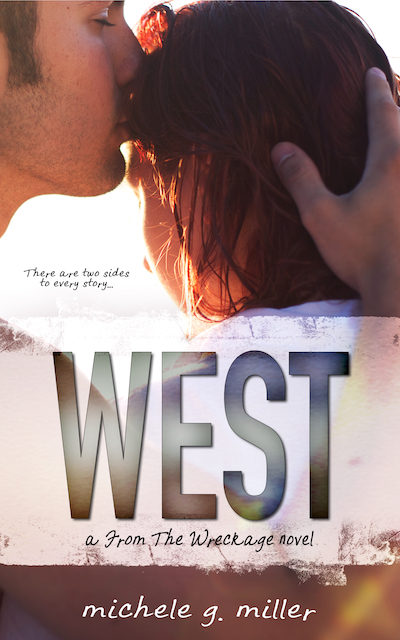 West: A From The Wreckage Novel  by  Michele G.  Miller