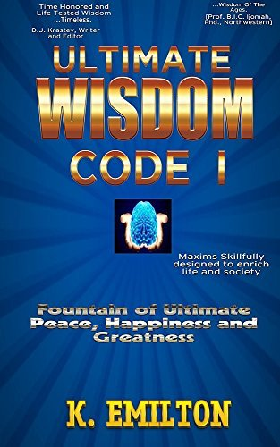 Ultimate Wisdom Code I (Ultimate wisdom code series Book 1)  by  Emilton K.