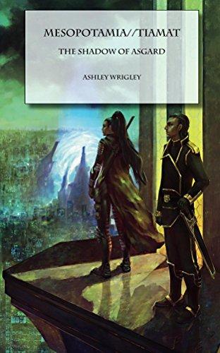 The Shadow of Asgard (Mesopotamia//Tiamat Book 1) Ashley Wrigley