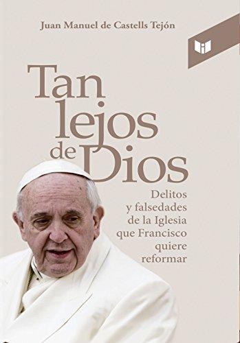 Tan Lejos de Dios  by  Juan Manuel de Castells Tejón