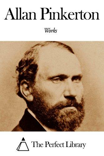 Works of Allan Pinkerton  by  Allan Pinkerton