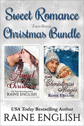 Sweet Romance Two-Book Christmas Bundle: An Angel for Christmas and Some Christmas Magic Raine English