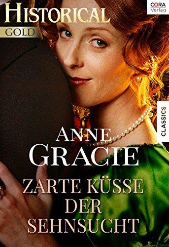 Zarte Küsse der Sehnsucht Anne Gracie