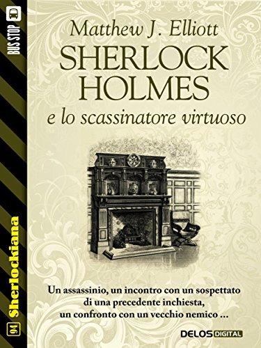 Sherlock Holmes e lo scassinatore virtuoso  by  Matthew J. Elliott