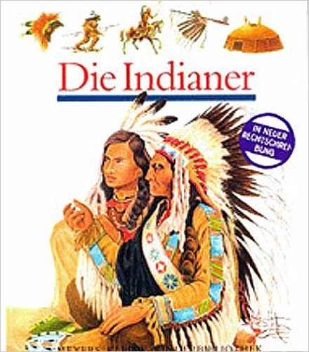 Meyers Kleine Kinderbibliothek: Die Indianer  by  Bernardo Atxaga