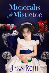 Menorahs and Mistletoe (2015 Advent Calendar - Sleigh Ride) Jess Roth