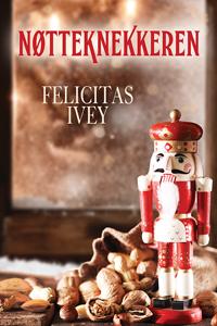 Nøtteknekkeren (2015 Advent Calendar - Sleigh Ride) Felicitas Ivey