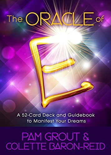 The Oracle of E: An Oracle Card Deck to Manifest Your Dreams Pam Grout