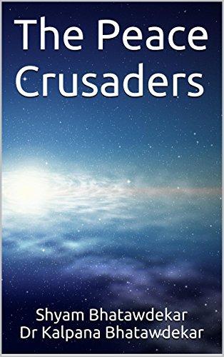 The Peace Crusaders  by  Shyam Bhatawdekar