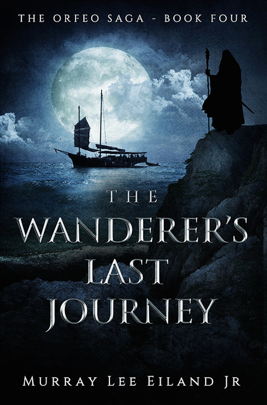 The Wanderers Last Journey (The Orfeo Saga Book 4)  by  Murray Lee Eiland Jr.