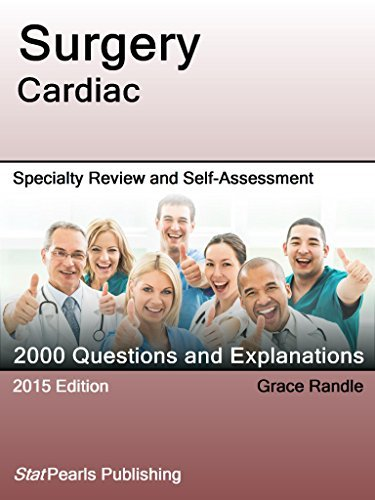Surgery Cardiac: Specialty Review and Self-Assessment (StatPearls Review Series) Grace Randle