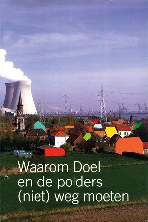 Waarom Doel en de polders (niet) weg moeten voor de Antwerpse haven Jan Creve