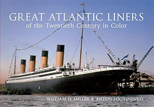 Great Atlantic Liners of the Twentieth Century in Color  by  William H. Miller