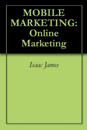 MOBILE MARKETING: Online Marketing  by  Isaac James