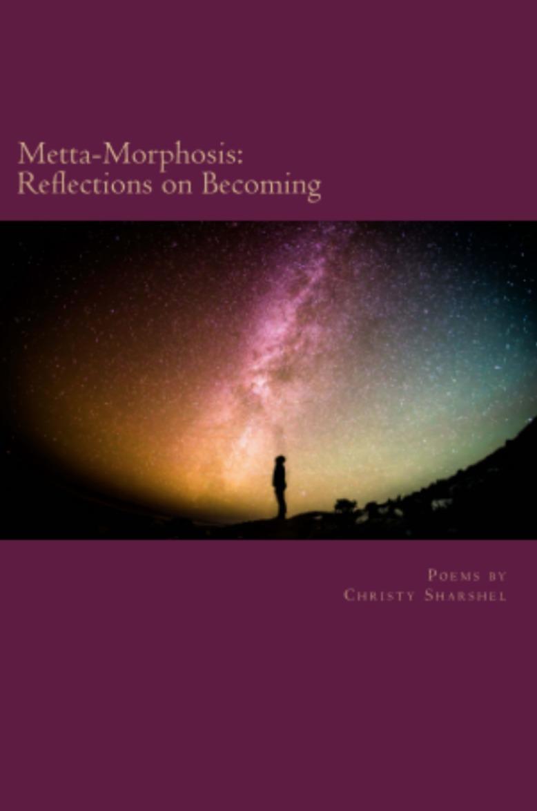 Metta-Morphosis  by  Christy Sharshel