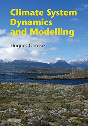 Climate System Dynamics and Modelling  by  Hugues Goosse