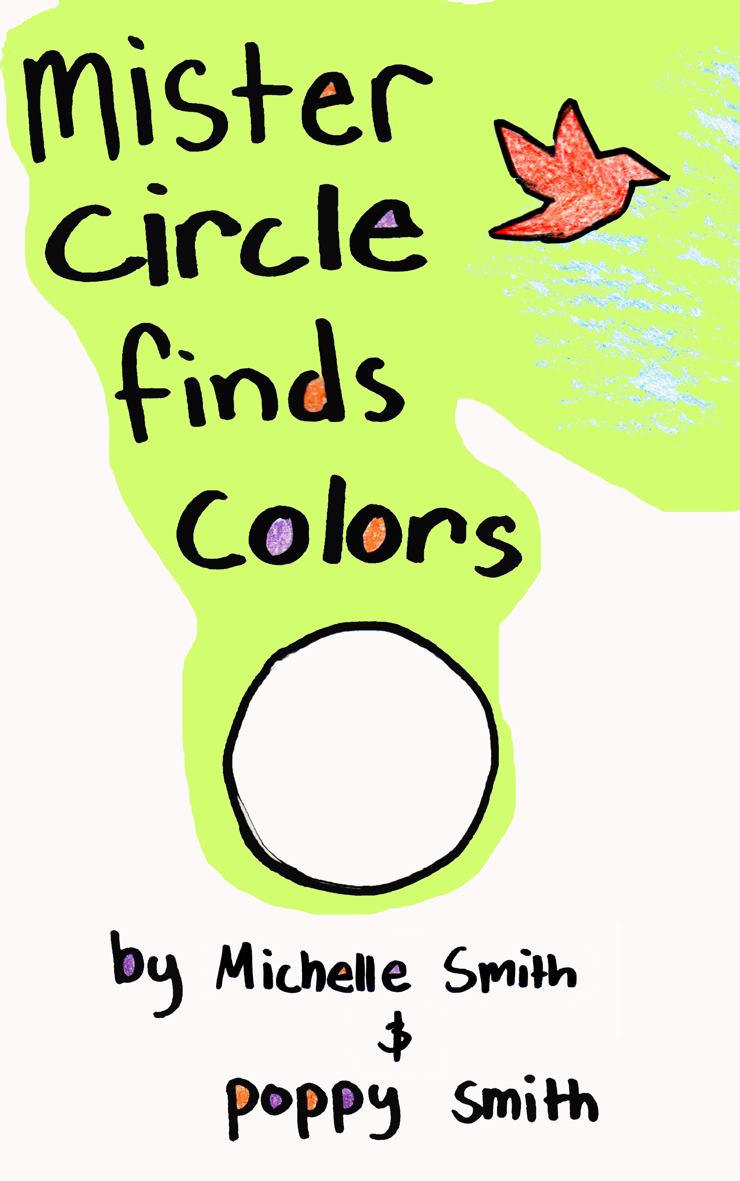 Mister Circle Finds Colors  by  Michelle Smith