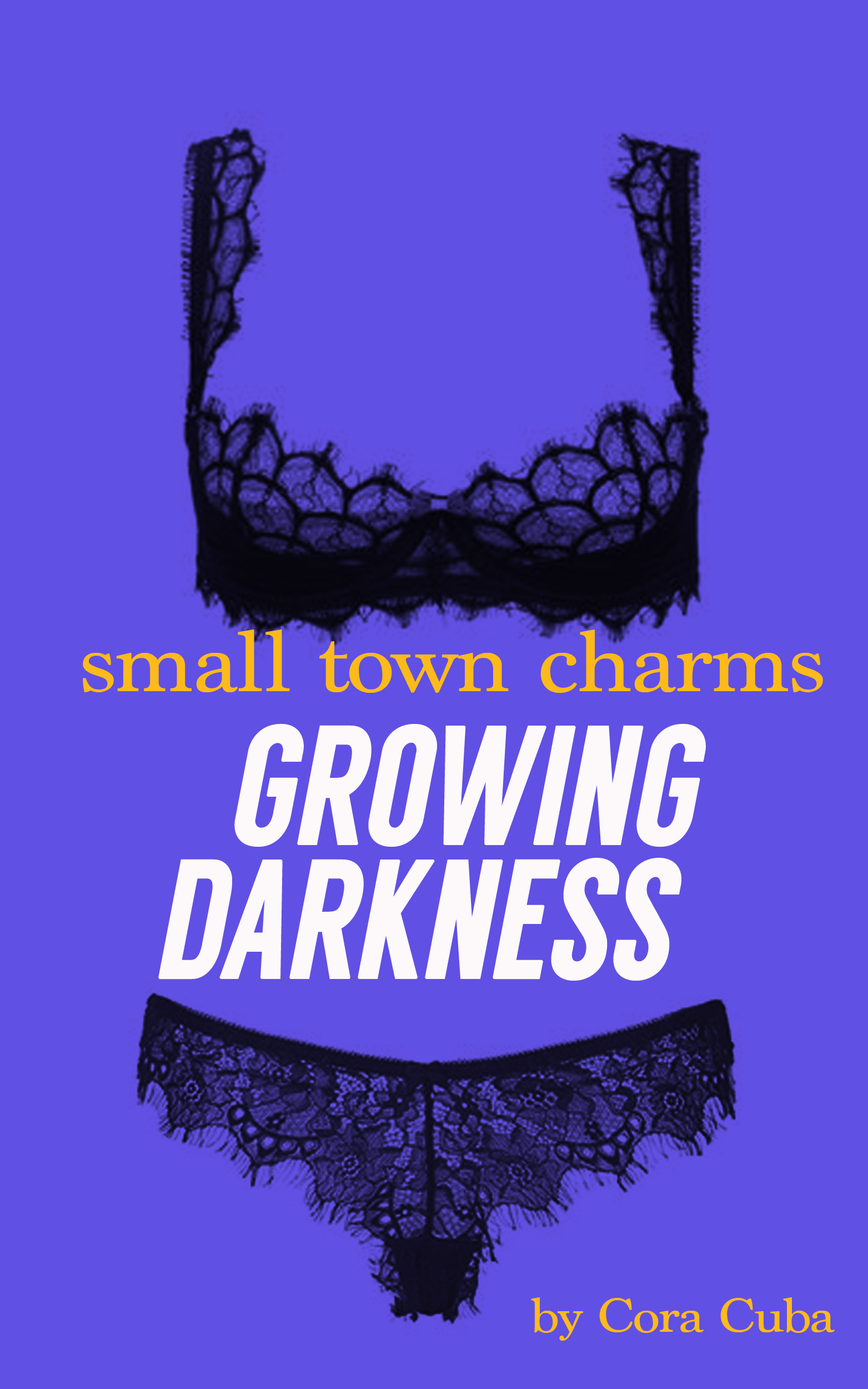 Small Town Charms 2: Growing Darkness  by  Cora Cuba