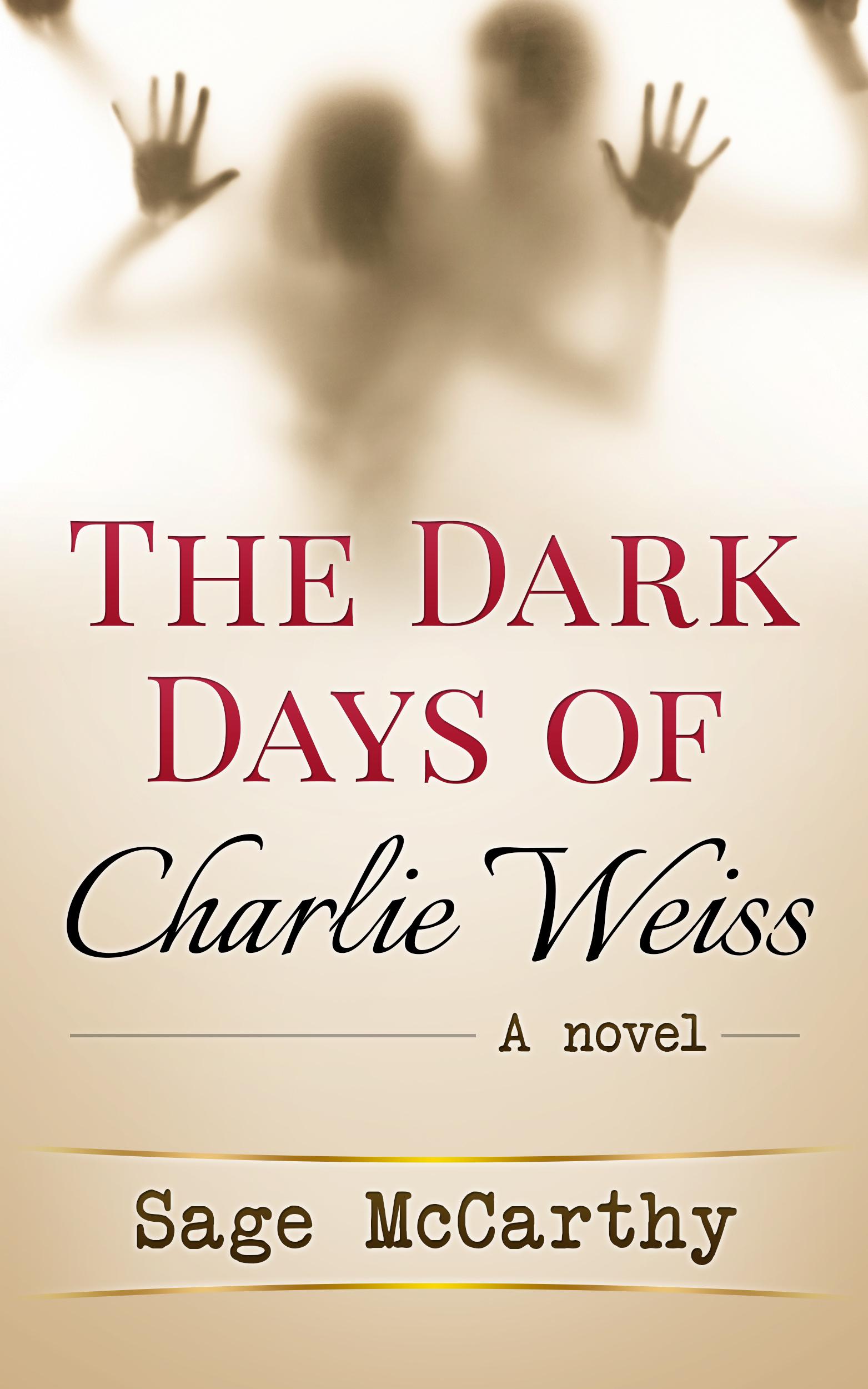 The Dark Days of Charlie Weiss Sage McCarthy
