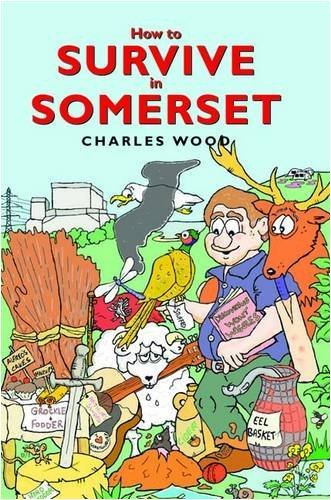 How to Survive in Somerset  by  Charles Wood