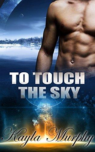 ROMANCE: To Touch the Sky (Shifter Romance, Alpha Male Romance, BBW Romance, Paranormal Romance)  by  Kayla Murphy