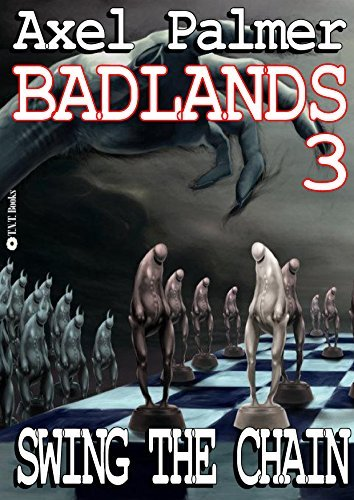 Badlands #3 Swing The Chain  by  Axel Palmer