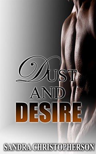 ROMANCE: Dust and Desire (Shifter Romance, Alpha Male Romance, BBW Romance, Paranormal Romance) Sandra Christopherson