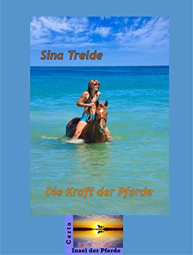 Die Kraft der Pferde (Certo - Insel der Pferde 2) Sina Trelde