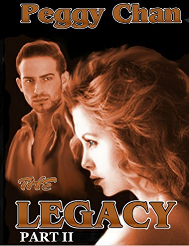THE LEGACY Part II  by  Peggy Chan