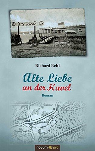 Alte Liebe an der Havel: Roman  by  Richard Beitl