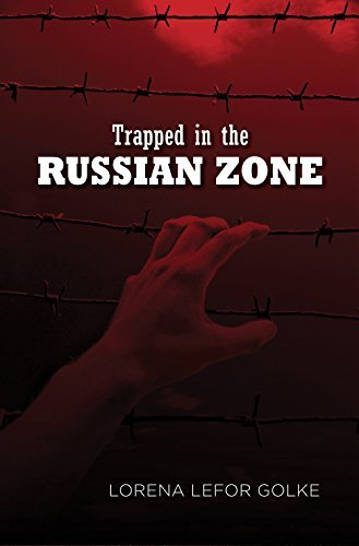 Trapped in the Russian Zone  by  Lorena Lefor Golke