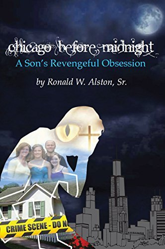 Chicago Before Midnight: A Sons Revengeful Obsession  by  Ronald Alston