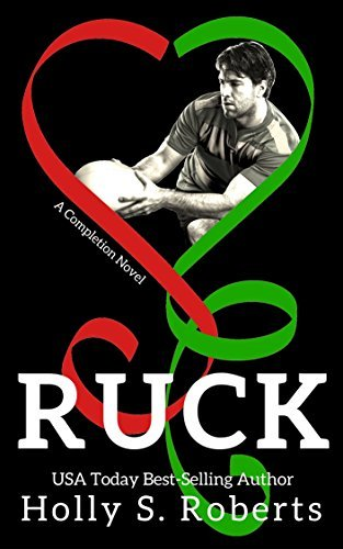 Ruck (A Completion Novel Book 5)  by  Holly S. Roberts