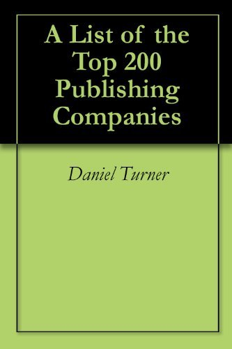A List of the Top 200 Publishing Companies  by  Daniel Turner