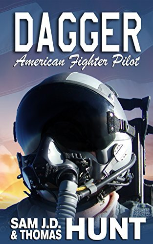 Dagger: American Fighter Pilot  by  Thomas Hunt (The Hunts)