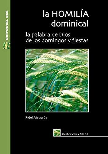 La homilía dominical. Ciclo C: 1  by  Fidel Aizpurúa Donazar