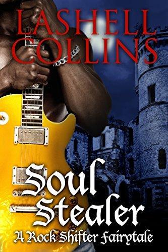 Soul Stealer (Rock Shifter Fairytales Book 1) Lashell Collins