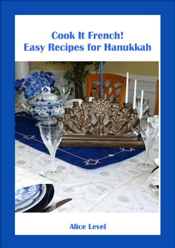 Cook It French! Easy Recipes for Hanukkah Alice Level