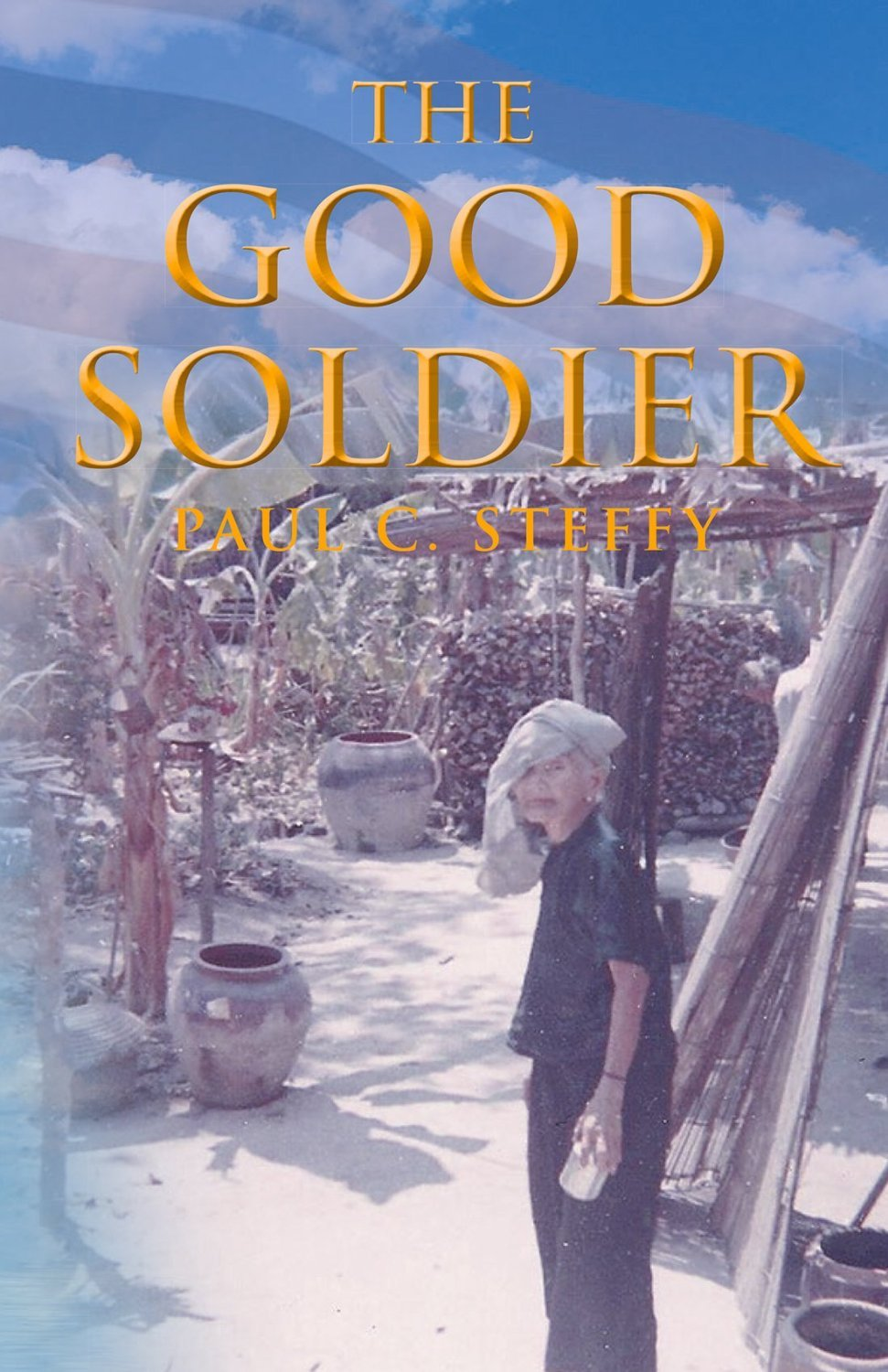 The Good Soldier  by  Paul C. Steffy