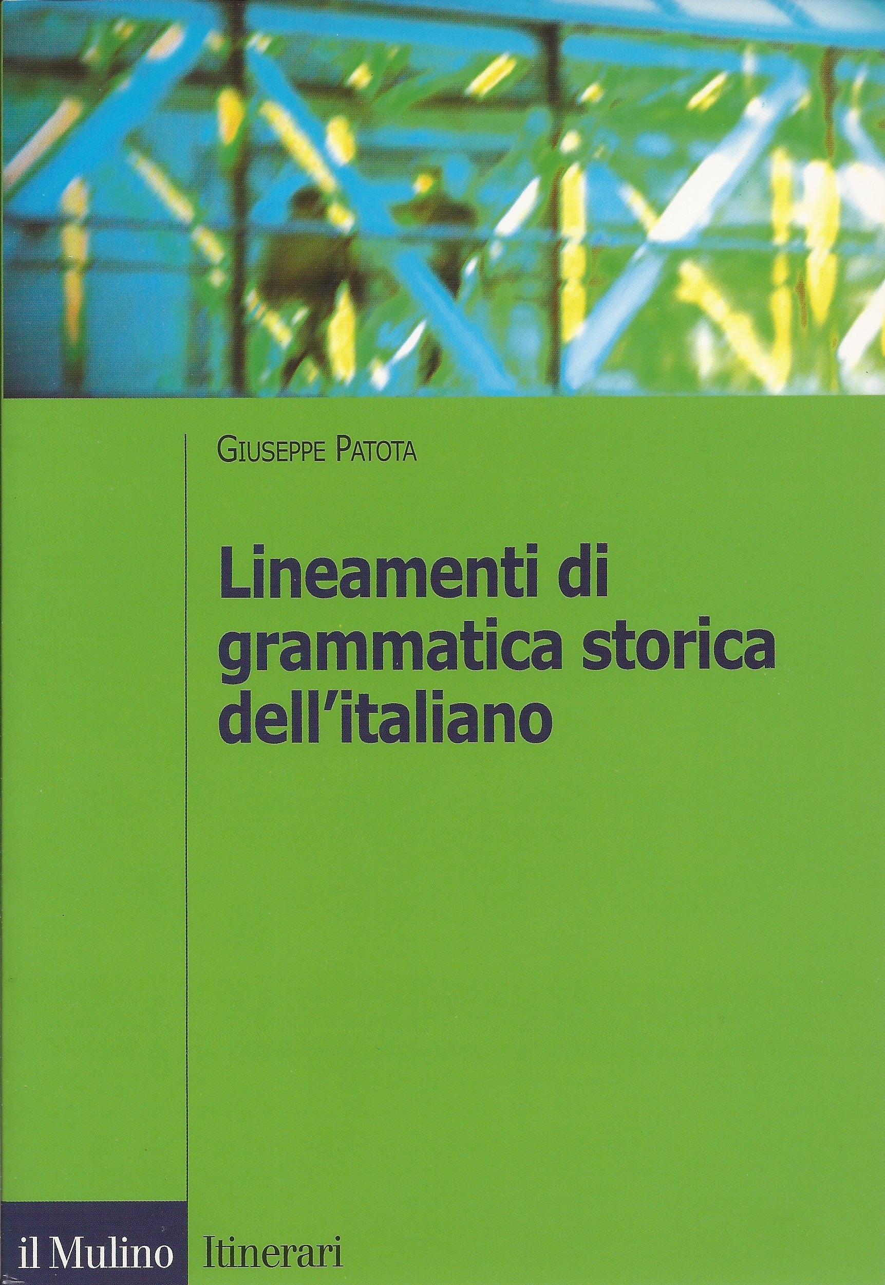 Lineamenti di grammatica storica dellitaliano  by  Giuseppe Patota