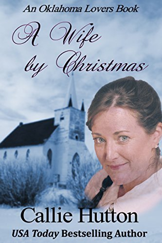 A Wife Christmas (Oklahoma Lovers Series Book 4) by Callie Hutton