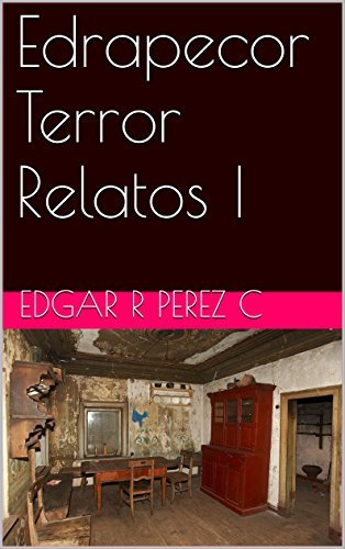 Edrapecor Terror Relatos I Edgar R Perez C