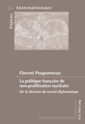 La Politique Francaise de Non-Proliferation Nucleaire Florent Pouponneau