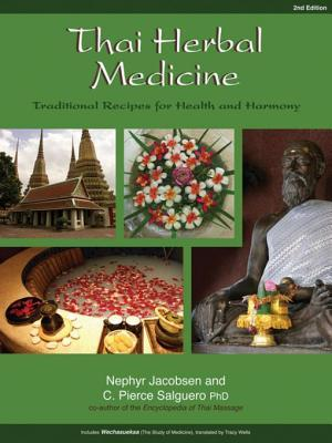Thai Herbal Medicine: Traditional Recipes for Health and Harmony: Traditional Recipes for Health and Harmony C Pierce Salguero