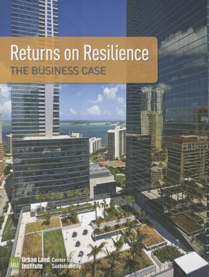 Returns on Resilience: The Business Case  by  Kathleen McCormick