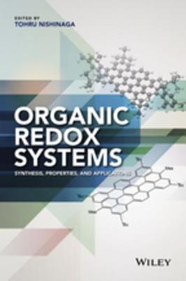Organic Redox Systems: Synthesis, Properties, and Applications  by  Tohru Nishinaga
