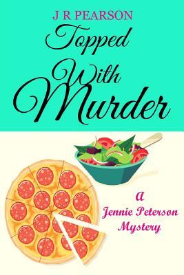 Topped with Murder J R Pearson
