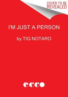 Im Just a Person  by  Tig Notaro