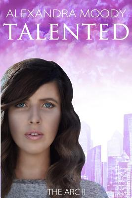 Tainted (The ARC, #2)  by  Alexandra Moody
